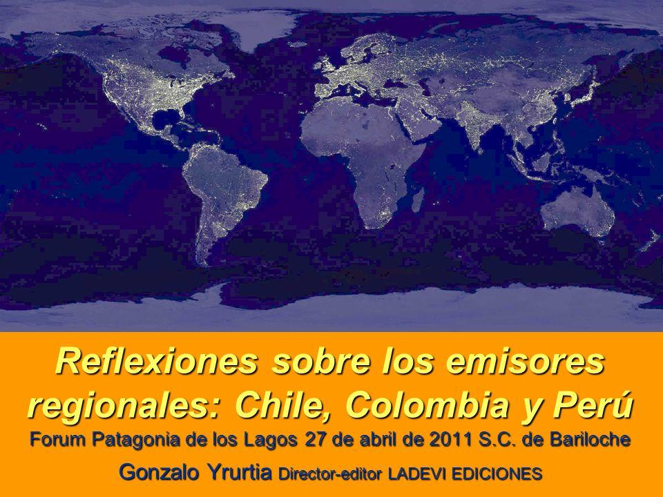Reflexiones sobre los emisores regionales: Chile, Colombia y Perú Forum Patagonia de los Lagos 27 de abril de 2011 S.C.