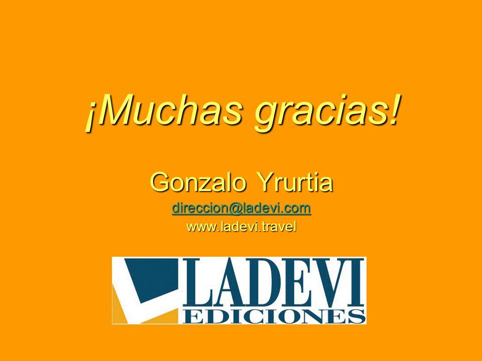¡Muchas gracias! Gonzalo Yrurtia direccion@ladevi.com www.ladevi.travel