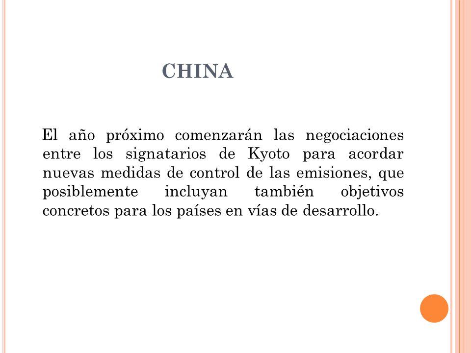 CHINA El año próximo comenzarán las negociaciones entre los signatarios de Kyoto para acordar nuevas medidas de control de las emisiones, que posiblem