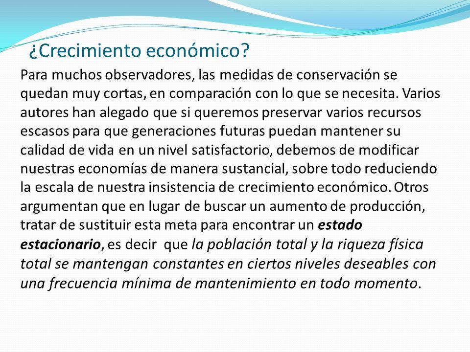 ¿Crecimiento económico? Para muchos observadores, las medidas de conservación se quedan muy cortas, en comparación con lo que se necesita. Varios auto