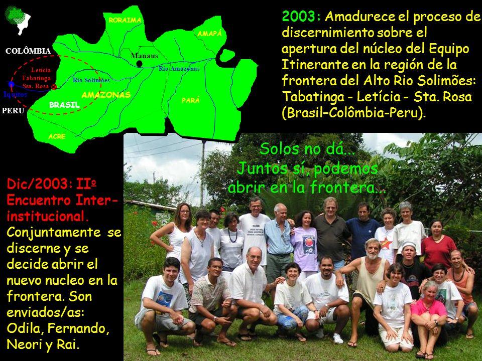 2003: Amadurece el proceso de discernimiento sobre el apertura del núcleo del Equipo Itinerante en la región de la frontera del Alto Rio Solimões: Tab