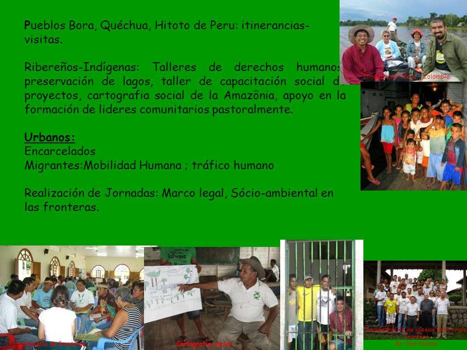 Pueblos Bora, Quéchua, Hitoto de Peru: itinerancias- visitas. Ribereños-Indígenas: Talleres de derechos humanos, preservación de lagos, taller de capa