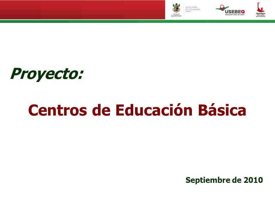 Proyecto: Centros de Educación Básica Septiembre de 2010