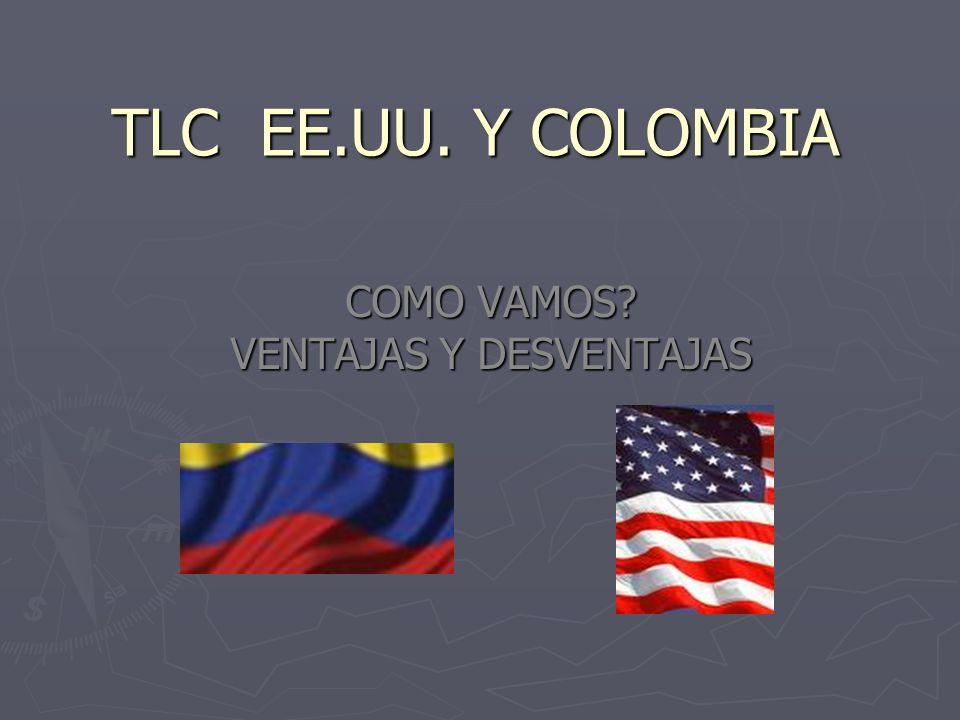TLC DE COLOMBIA CON ESTADOS UNIDOS Uno de los propósitos del TLC consiste en integrar la economía colombiana a la mundial, a fin de profundizar en los procesos de apertura y globalización iniciados en 1992 en el gobierno de Gaviria.
