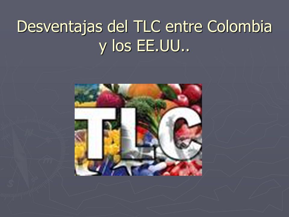 Desventajas del TLC entre Colombia y los EE.UU..