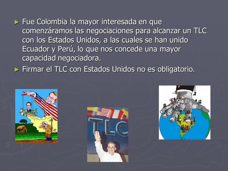 Colombia no es una gran amenaza para los Estados Unidos en materia política y económica, ya que la producción total de nuestro país es sólo la cuarta parte de la producción de ellos.