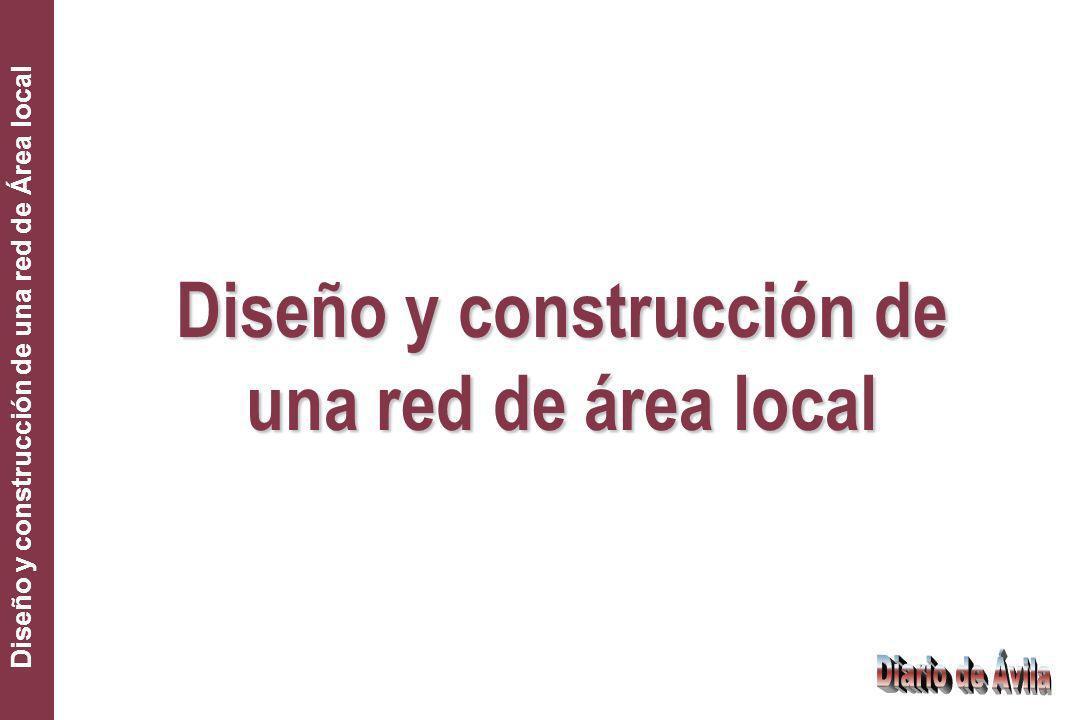 Diseño y construcción de una red de Área local Diseño y construcción de una red de área local
