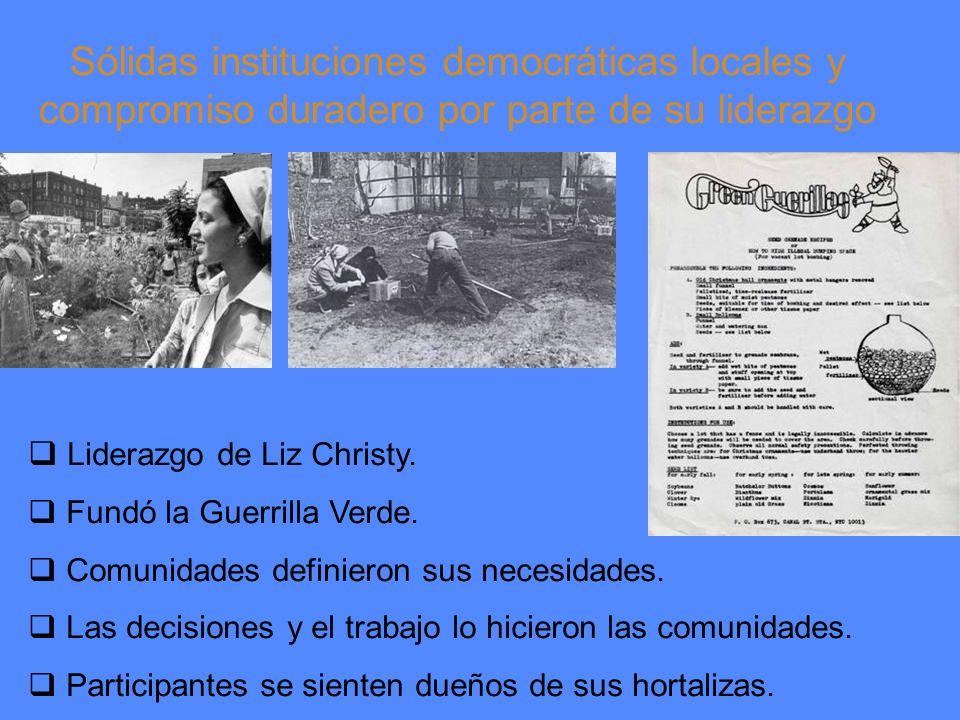 Sólidas instituciones democráticas locales y compromiso duradero por parte de su liderazgo Liderazgo de Liz Christy.