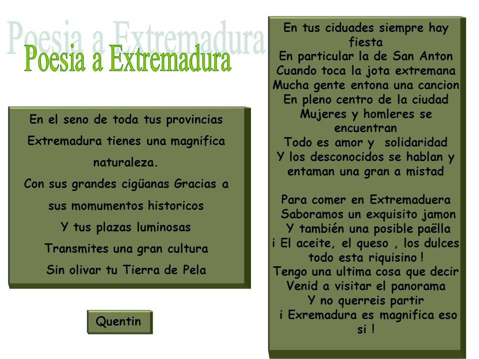 En el seno de toda tus provincias Extremadura tienes una magnifica naturaleza.