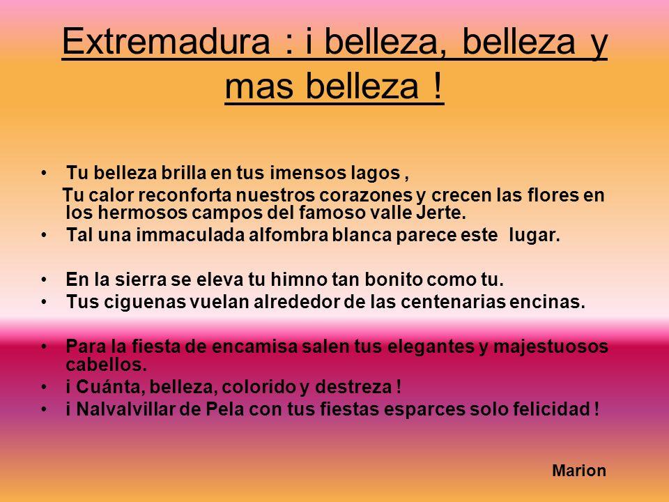 Extremadura : i belleza, belleza y mas belleza .
