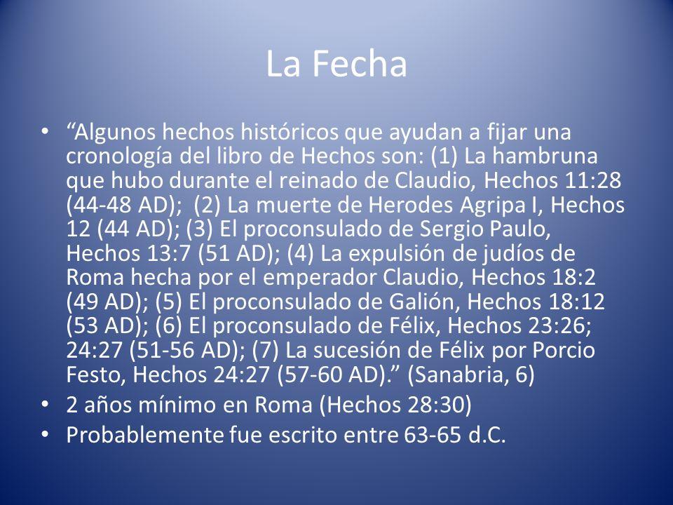 La Fecha Algunos hechos históricos que ayudan a fijar una cronología del libro de Hechos son: (1) La hambruna que hubo durante el reinado de Claudio,