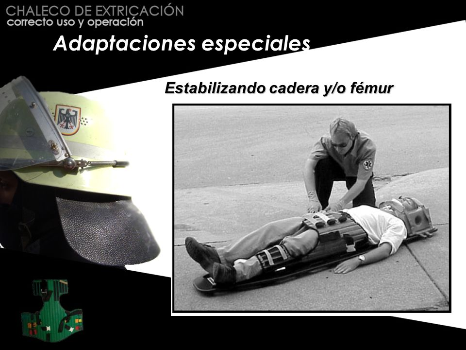 Adaptaciones especiales Estabilizando cadera y/o fémur