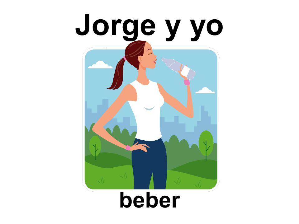 Jorge y yo beber