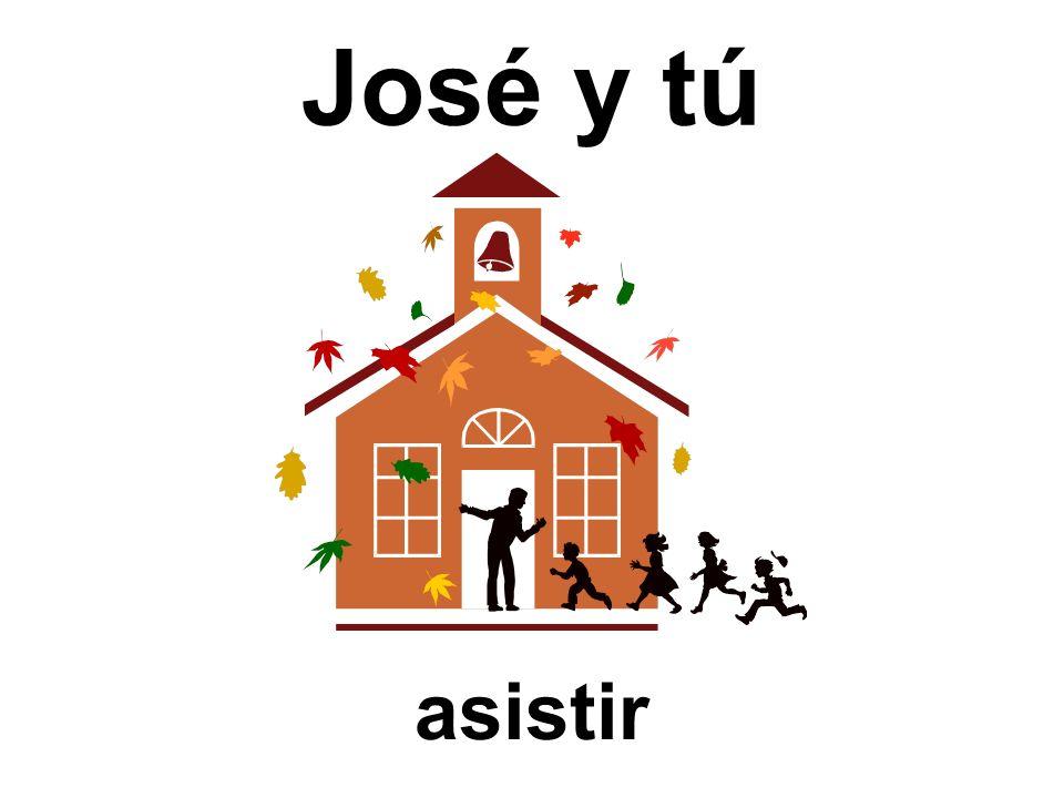José y tú asistir