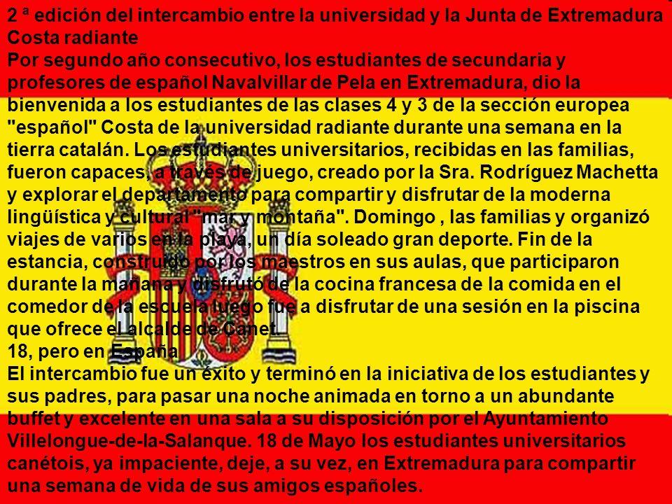 2 ª edición del intercambio entre la universidad y la Junta de Extremadura Costa radiante Por segundo año consecutivo, los estudiantes de secundaria y