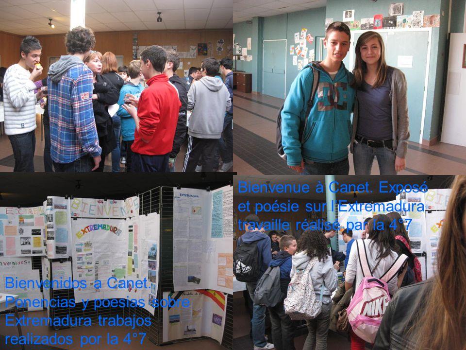 Bienvenidos a Canet. Ponencias y poesias sobre Extremadura trabajos realizados por la 4°7 Bienvenue à Canet. Exposé et poésie sur lExtremadura travail