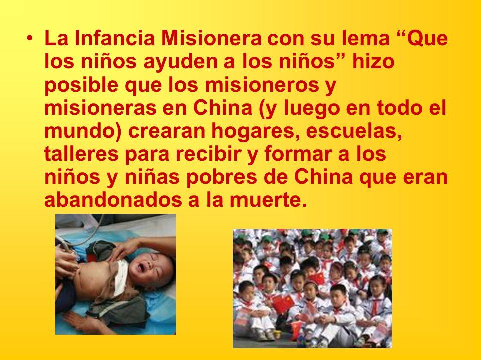 La Infancia Misionera con su lema Que los niños ayuden a los niños hizo posible que los misioneros y misioneras en China (y luego en todo el mundo) cr
