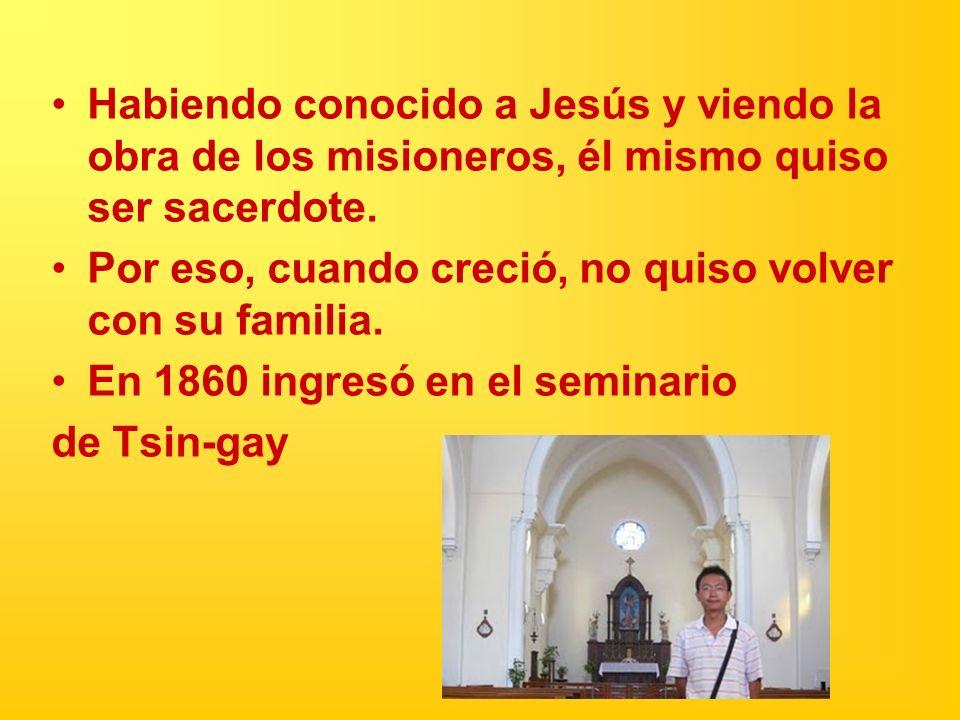 Habiendo conocido a Jesús y viendo la obra de los misioneros, él mismo quiso ser sacerdote. Por eso, cuando creció, no quiso volver con su familia. En