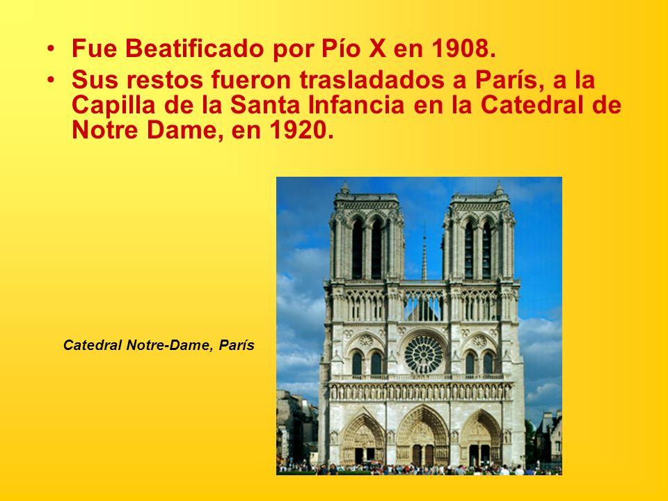 Fue Beatificado por Pío X en 1908. Sus restos fueron trasladados a París, a la Capilla de la Santa Infancia en la Catedral de Notre Dame, en 1920. Cat