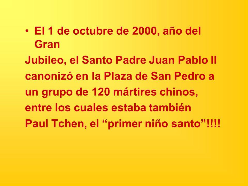 El 1 de octubre de 2000, año del Gran Jubileo, el Santo Padre Juan Pablo II canonizó en la Plaza de San Pedro a un grupo de 120 mártires chinos, entre