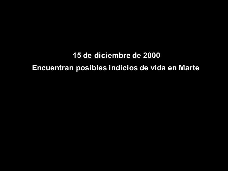 15 de diciembre de 2000 Encuentran posibles indicios de vida en Marte