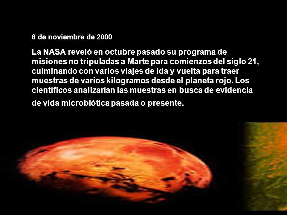 La NASA reveló en octubre pasado su programa de misiones no tripuladas a Marte para comienzos del siglo 21, culminando con varios viajes de ida y vuel