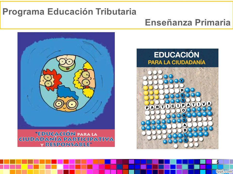 Programa Educación Tributaria Enseñanza Primaria 6 ALCANCE2005 200620072008Años sig.