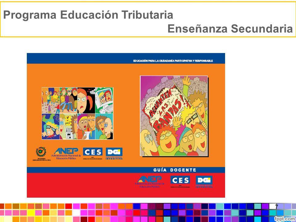 Programa Educación Tributaria Enseñanza Secundaria 8 ALCANCE2007200820092011Años sig.