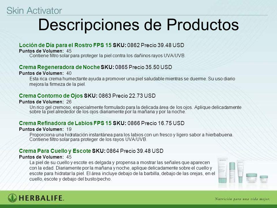 Descripciones de Productos Loción de Día para el Rostro FPS 15 SKU: 0862 Precio 39.48 USD Puntos de Volumen: 45 Contiene filtro solar para proteger la
