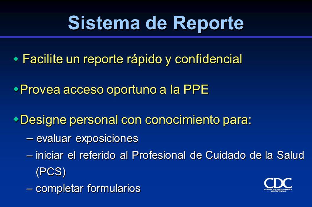 Facilite un reporte rápido y confidencial Provea acceso oportuno a la PPE Designe personal con conocimiento para: – evaluar exposiciones – iniciar el
