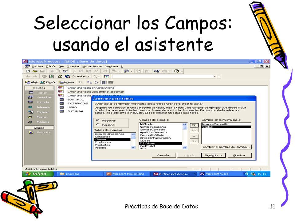 Prácticas de Base de Datos11 Seleccionar los Campos: usando el asistente