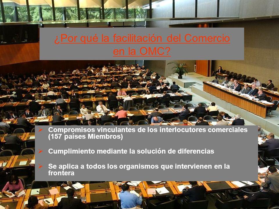 4 ¿Por qué la facilitación del Comercio en la OMC? Compromisos vinculantes de los interlocutores comerciales (157 países Miembros) Cumplimiento median