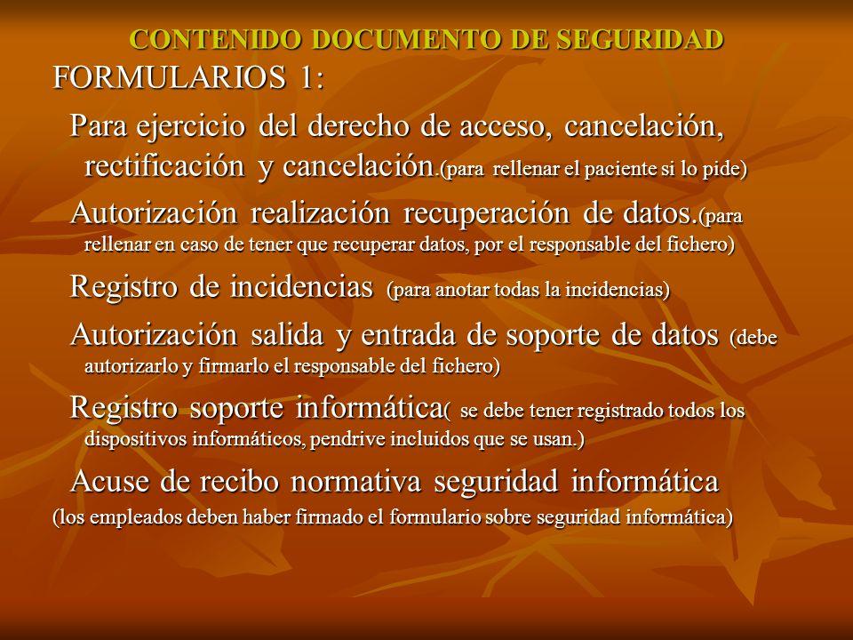 CONTENIDO DOCUMENTO DE SEGURIDAD FORMULARIOS 1: Para ejercicio del derecho de acceso, cancelación, rectificación y cancelación.(para rellenar el pacie