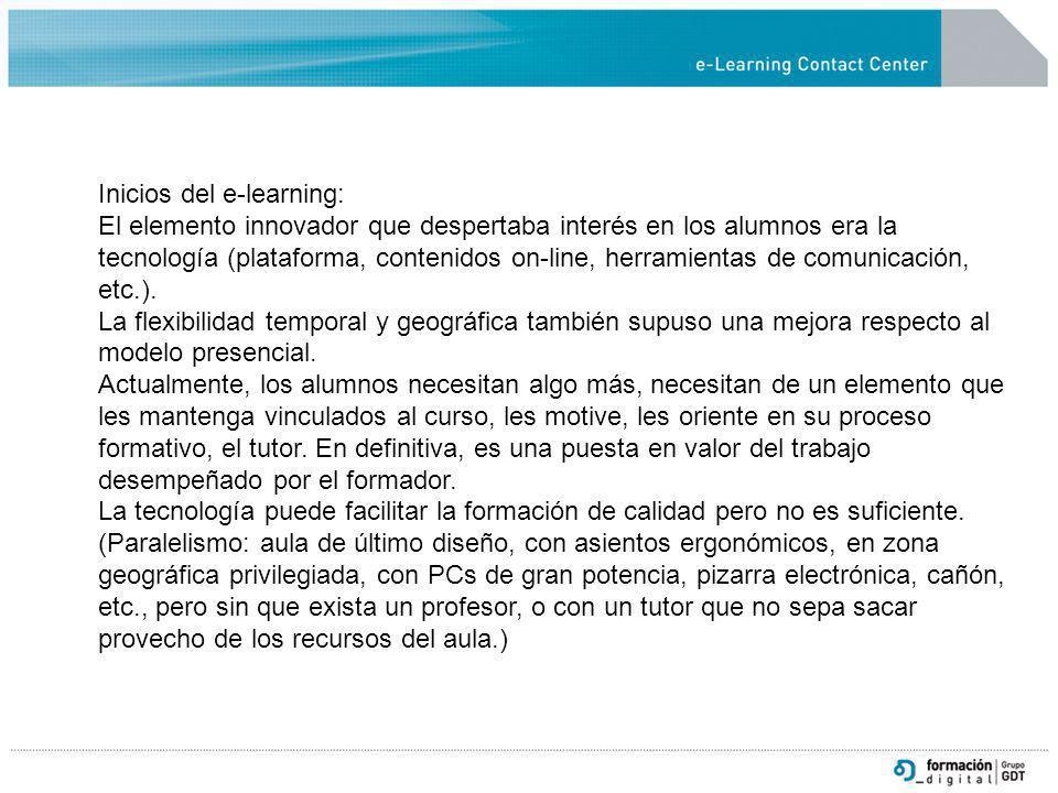 Inicios del e-learning: El elemento innovador que despertaba interés en los alumnos era la tecnología (plataforma, contenidos on-line, herramientas de