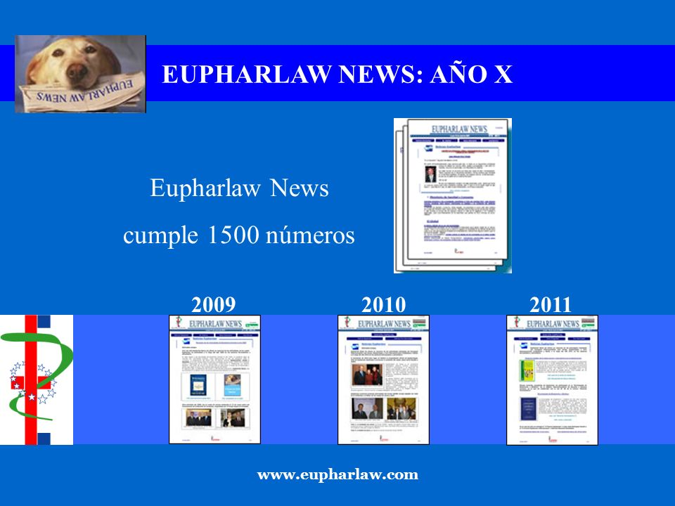 EUPHARLAW NEWS: AÑO X www.eupharlaw.com Eupharlaw News cumple 1500 números 200920102011