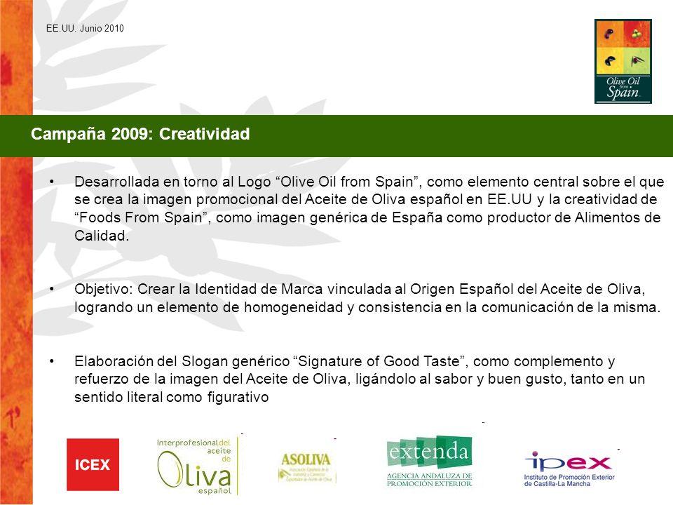 EE.UU. Junio 2010 Campaña 2009: Creatividad Desarrollada en torno al Logo Olive Oil from Spain, como elemento central sobre el que se crea la imagen p