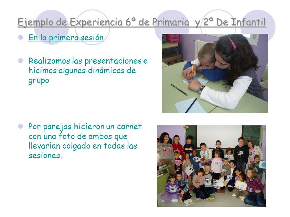 Ejemplo de Experiencia 6º de Primaria y 2º De Infantil En la primera sesión Realizamos las presentaciones e hicimos algunas dinámicas de grupo Por par