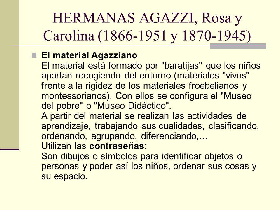 HERMANAS AGAZZI, Rosa y Carolina (1866-1951 y 1870-1945) El material Agazziano El material está formado por