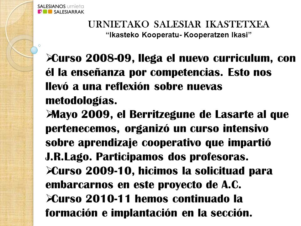 Curso 2008-09, llega el nuevo curriculum, con él la enseñanza por competencias.