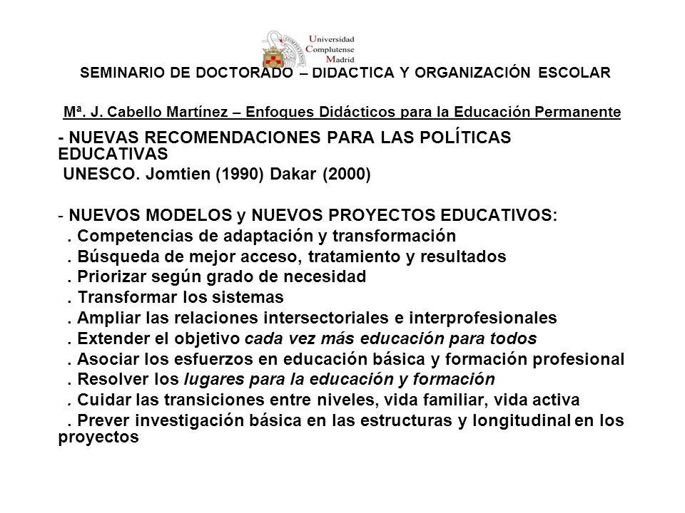 SEMINARIO DE DOCTORADO – DIDÁCTICA Y ORGANIZACIÓN ESCOLAR Mª. J. Cabello Martínez – Enfoques Didácticos para la Educación Permanente - NUEVAS RECOMEND