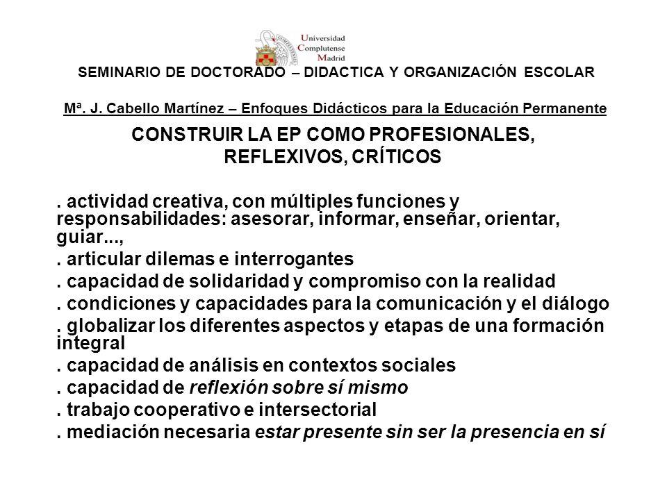 SEMINARIO DE DOCTORADO – DIDÁCTICA Y ORGANIZACIÓN ESCOLAR Mª. J. Cabello Martínez – Enfoques Didácticos para la Educación Permanente CONSTRUIR LA EP C