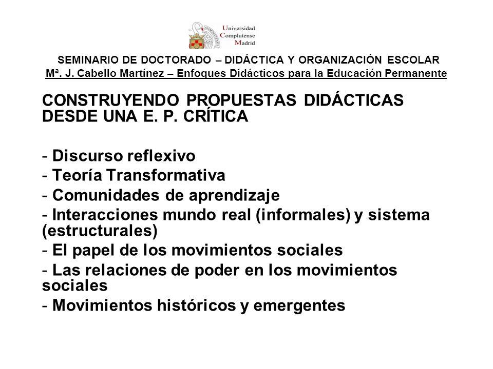 SEMINARIO DE DOCTORADO – DIDÁCTICA Y ORGANIZACIÓN ESCOLAR Mª. J. Cabello Martínez – Enfoques Didácticos para la Educación Permanente CONSTRUYENDO PROP