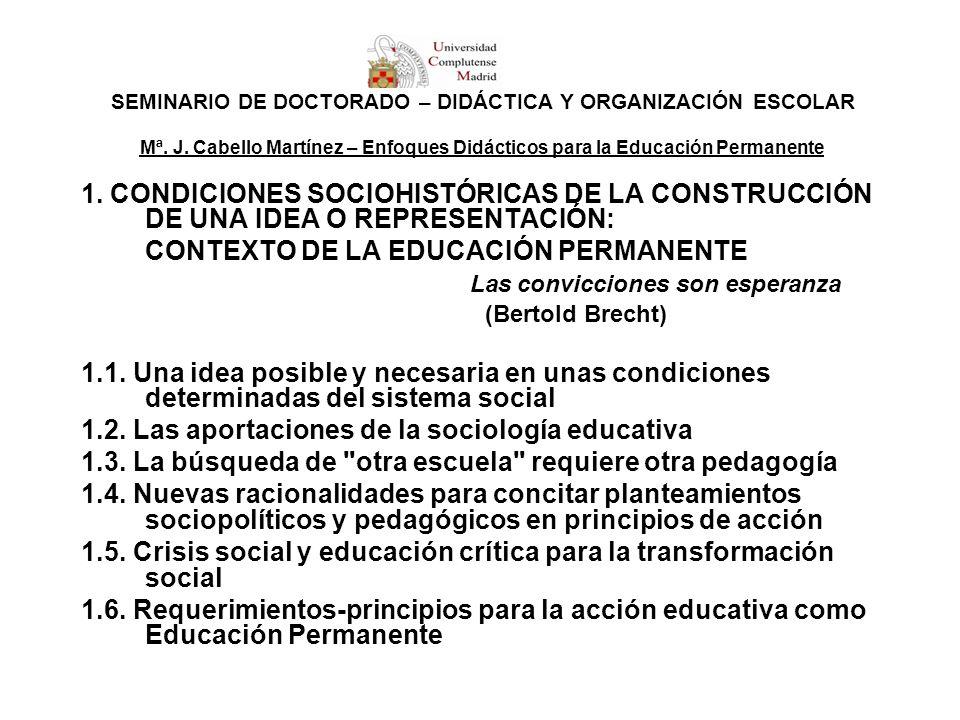 SEMINARIO DE DOCTORADO – DIDÁCTICA Y ORGANIZACIÓN ESCOLAR Mª. J. Cabello Martínez – Enfoques Didácticos para la Educación Permanente 1. CONDICIONES SO
