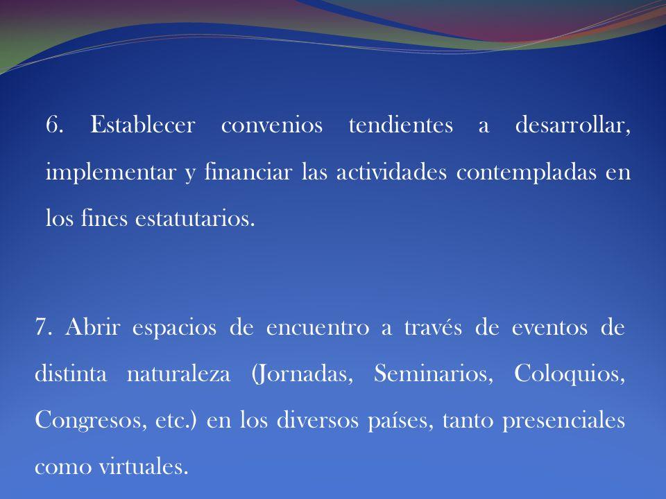4. Promover la organización de redes de intercambio profesional y estudiantil a nivel regional, nacional y global. 5. Generar propuestas para la imple