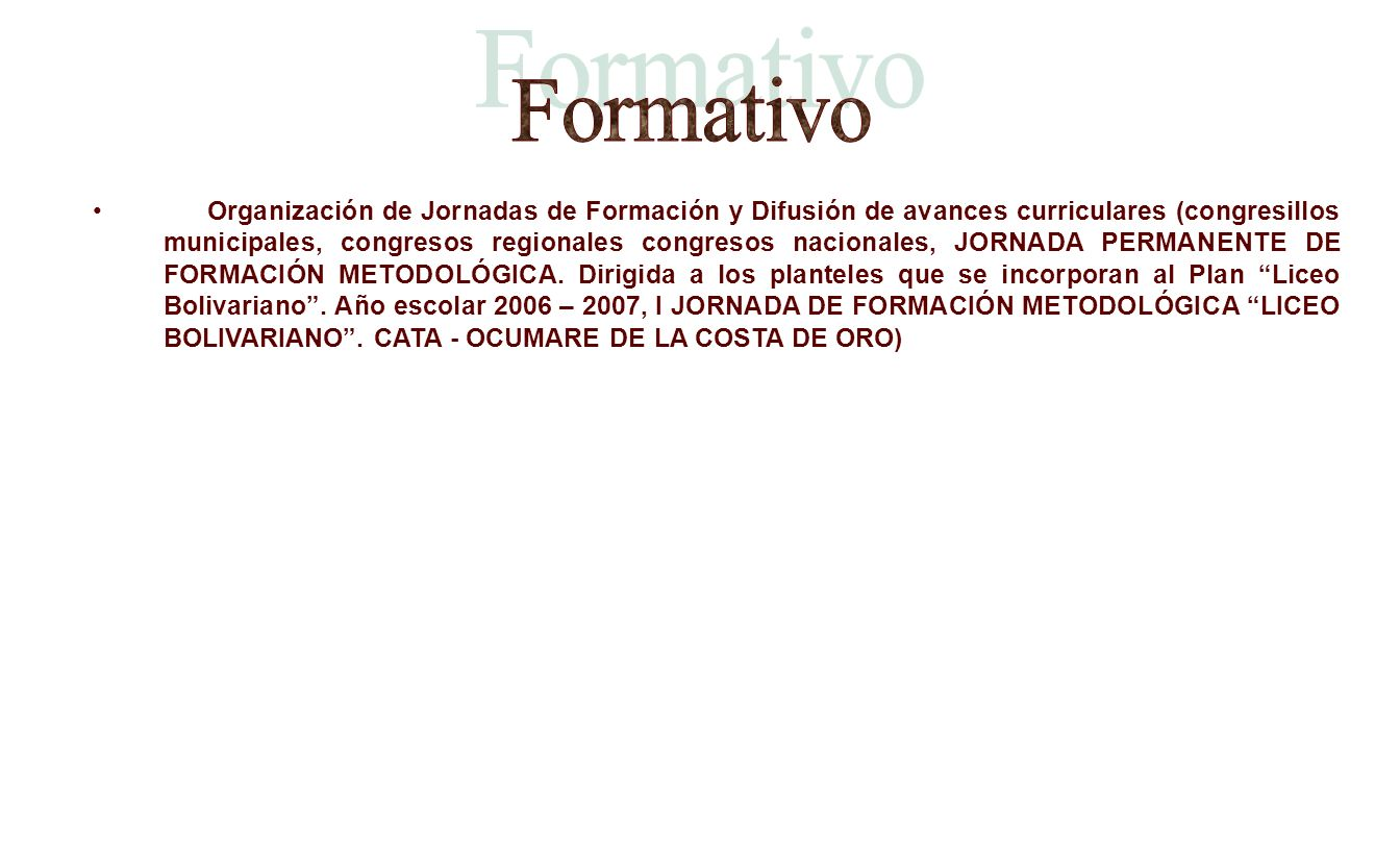 Organización de Jornadas de Formación y Difusión de avances curriculares (congresillos municipales, congresos regionales congresos nacionales, JORNADA