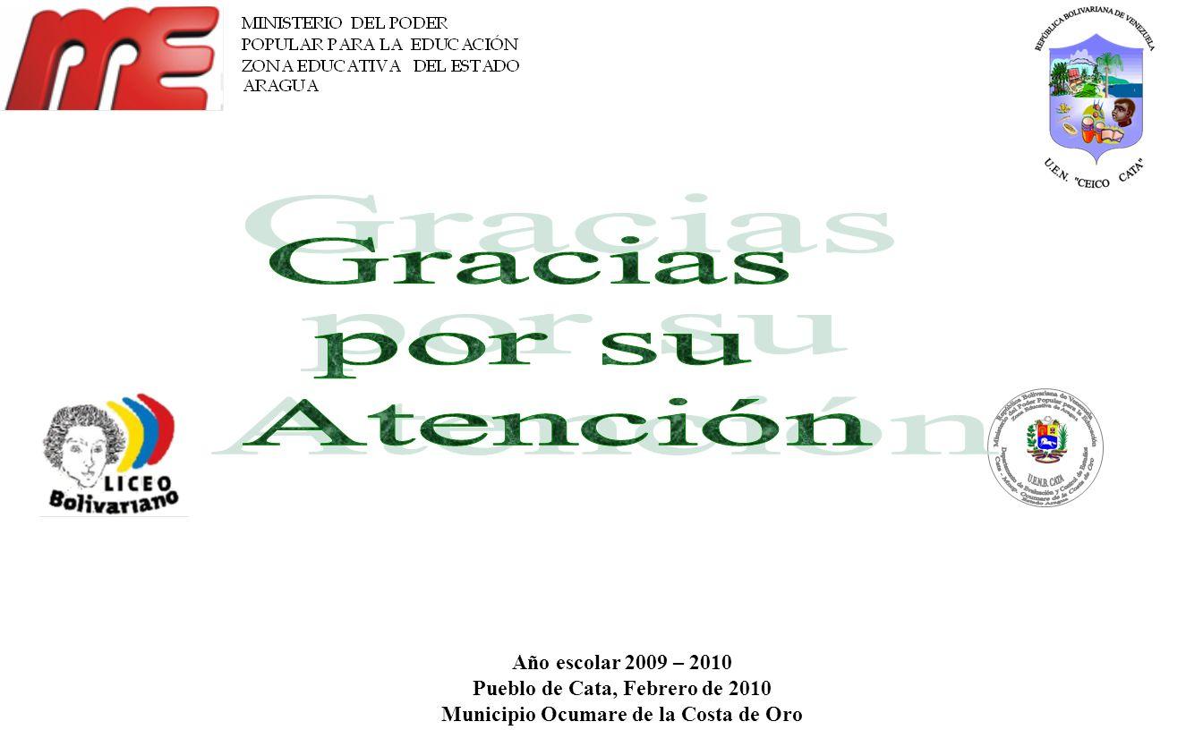 Año escolar 2009 – 2010 Pueblo de Cata, Febrero de 2010 Municipio Ocumare de la Costa de Oro