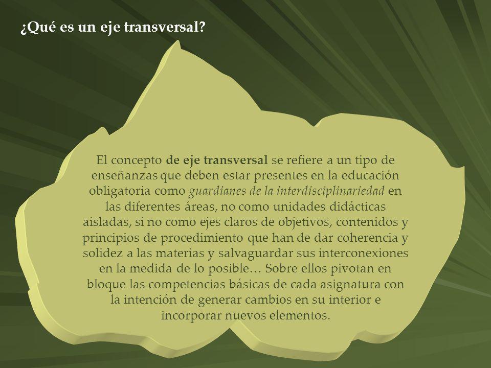 ¿Qué es un eje transversal? El concepto de eje transversal se refiere a un tipo de enseñanzas que deben estar presentes en la educación obligatoria co