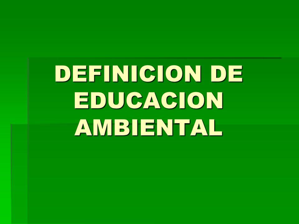 ¿Qué es educación ambiental.Para comprender qué es EA, será conveniente explicar lo que no es.