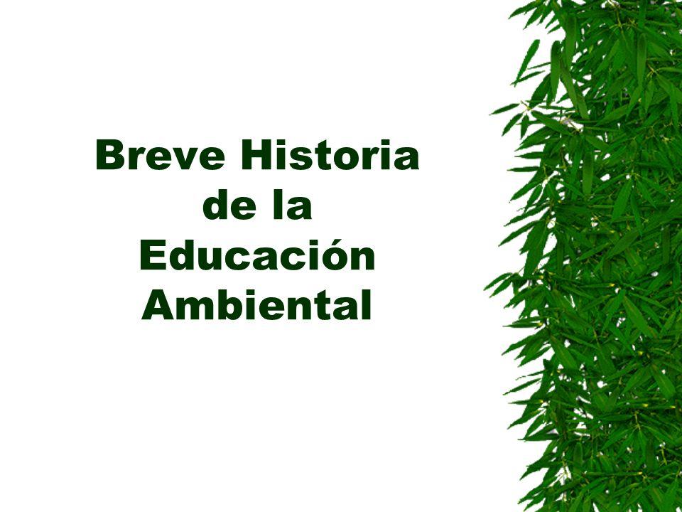 Breve Historia de la Educación Ambiental