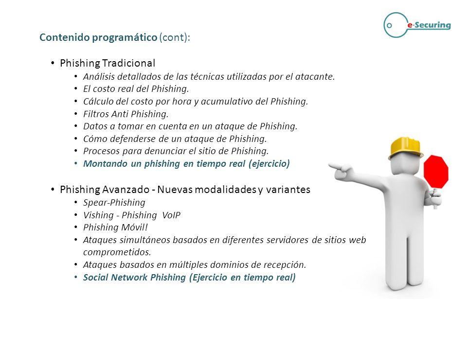 Phishing Tradicional Análisis detallados de las técnicas utilizadas por el atacante. El costo real del Phishing. Cálculo del costo por hora y acumulat